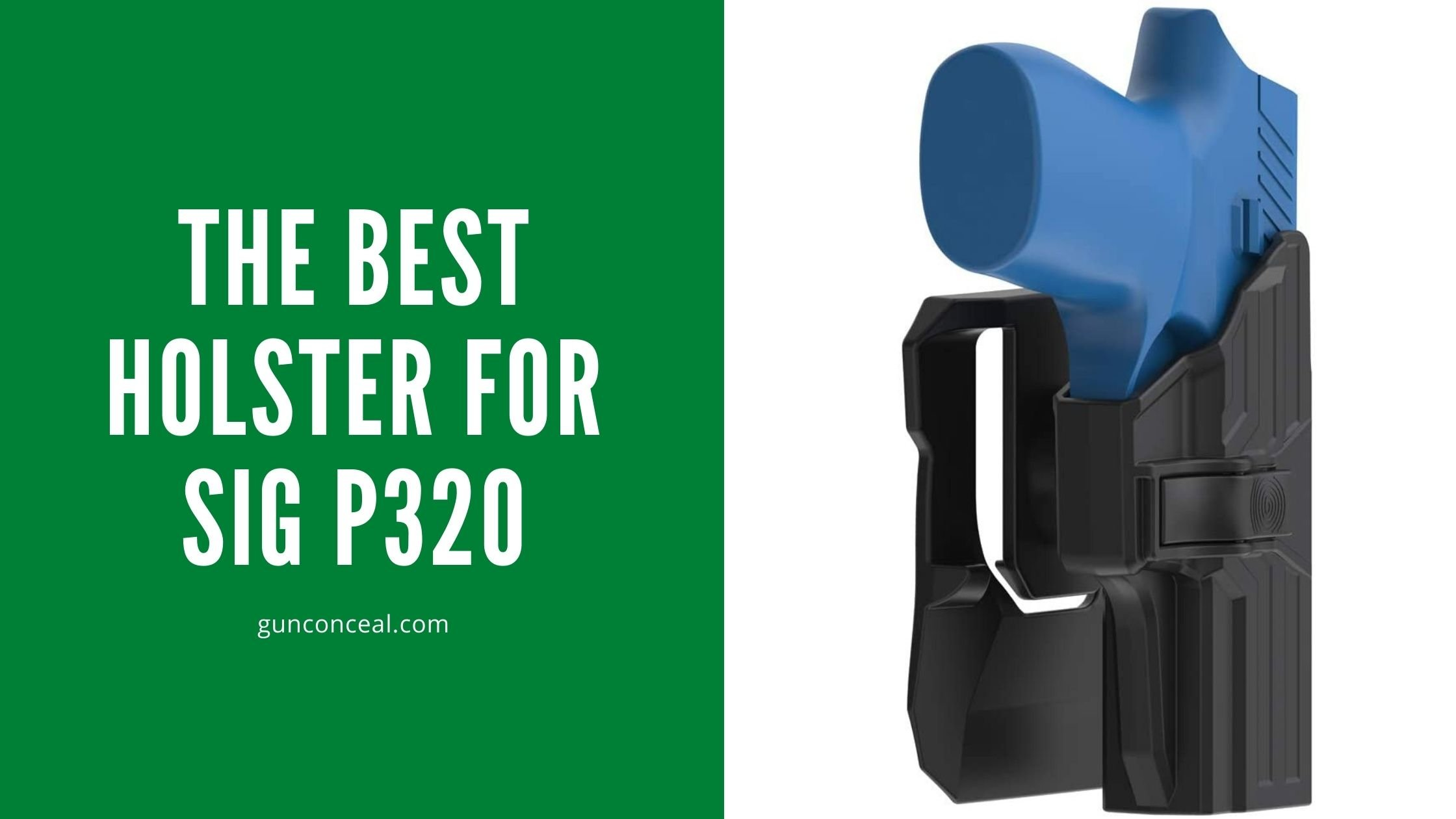 The Best Holster for Sig P320