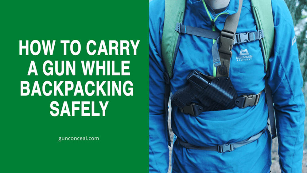 How To Carry A Gun While Backpacking Safely